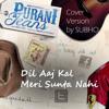 Dil Aaj Kal - Purani Jeans - SD