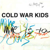 Cold War Kids [] Mine Is Yours