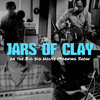 Love Song for a Savior (LIVE) - Jars Of Clay