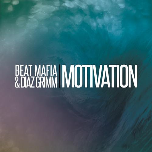 Beat Mafia & Diaz Grimm - Motivation