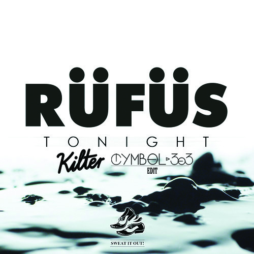 Rufus x Kilter - Tonight (Cymbol 303 Edit)