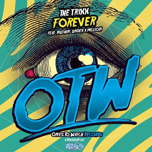 The Trixx - Forever ft. Nuthin Under a Million