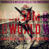Dream World ft. Kanye West, Juicy J, YG & The Weeknd (Prod. by ReLiX The Underdog)
