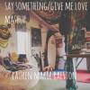 Say Something/Give Me Love Mashup (Piano)