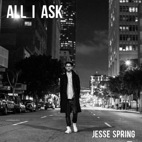 Jesse Spring - All I Ask