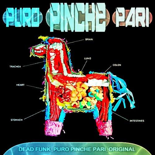 Dead Funk_Puro Pinche Pari (FREE DOWNLOAD)