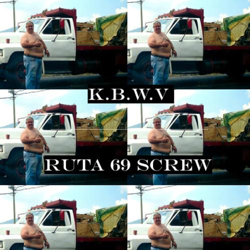 BitchBoyz - Ruta 69 (•K•B•W•V• Screw Edit) [Preview]