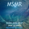 Dark Doo Wop(DMM♉ Remix)