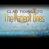 Glad Tidings To The Patient Ones