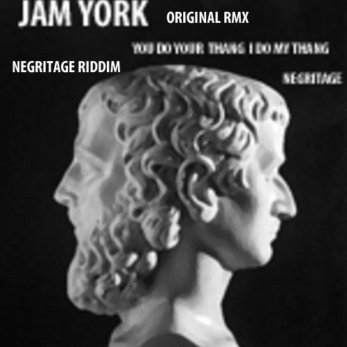 You Do Your Thang I Do My Thing By Jam York & Negritage Jam York Original  RMX