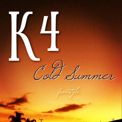 Cold Summer (K4 freestyle)