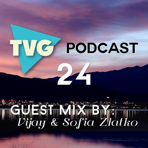 THE VIBE GUIDE Podcast 024 Guest Mix by Vijay & Sofia Zlatko