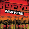 Rocko Feat. Trigga - Maybe (Ghost Mix)