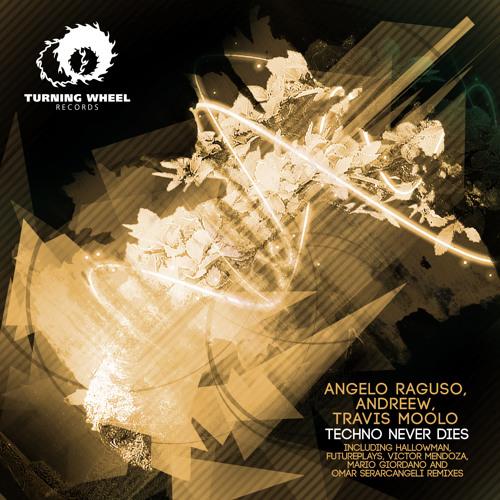 Angelo Raguso, AndReew, Travis Moolo - Techno Never Dies (Futureplays Remix)