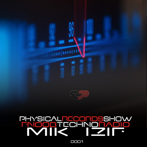 Physical Records Radio Show V4.001 By Mik izif