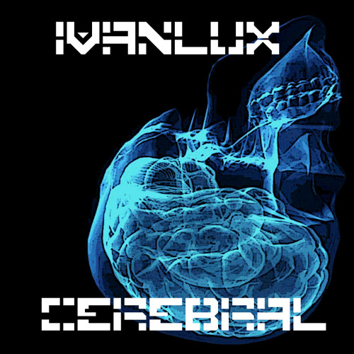 IvanLux - Cerebral (Original Mix) FREE DOWNLOAD!