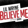 Lil Wayne Ft. Drake - Believe Me (Instrumental)