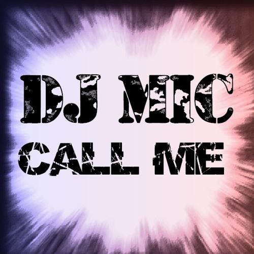Dj Mic - Call Me ( Preview )