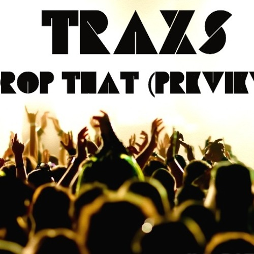 TRΛXS - Drop That ( Preview )