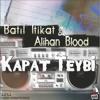 Kapat Teybi ft Alihan Blood