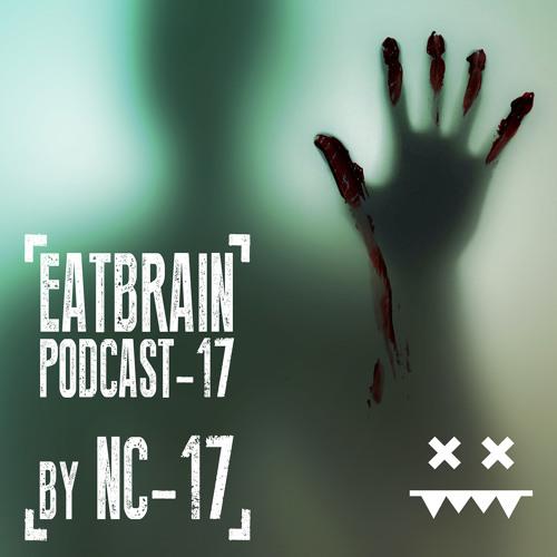 EATBRAIN Podcast-17 by NC-17
