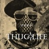 Thug Life [Free Download}]