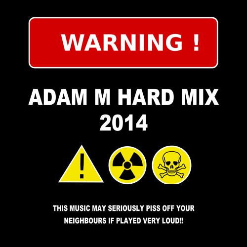 Adam M - Hard Mix 2014