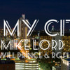 In My City - Mike Lord feat. Will Prince and RG Flaco