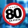 Banda 80 na pista - I Will Be Over You