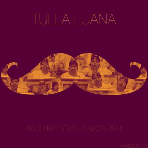 Tulla Luana - Aqui Não Stache Nada Bem