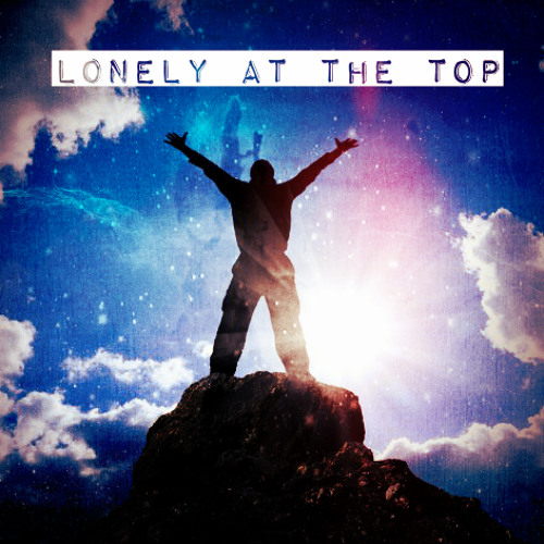 Lonely at the Top Open Verse