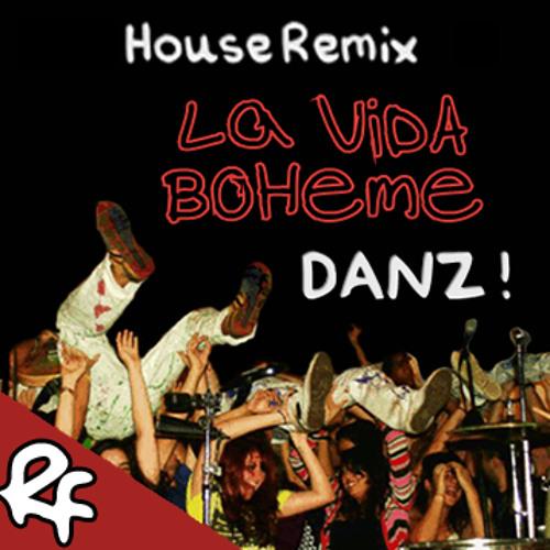 La Vida Boheme - Danz (Rfarrera House Mix)