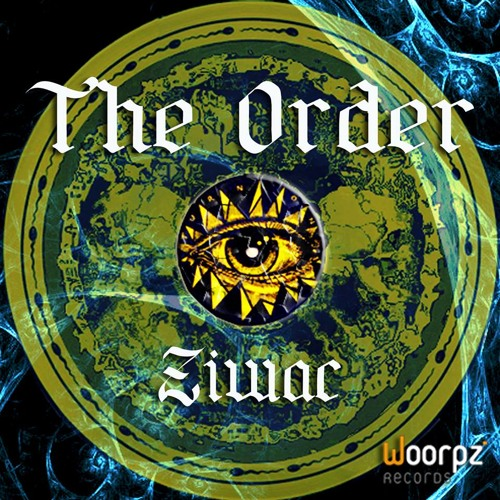 Ziwac - The Order ( The Order EP - Woorpz Records )