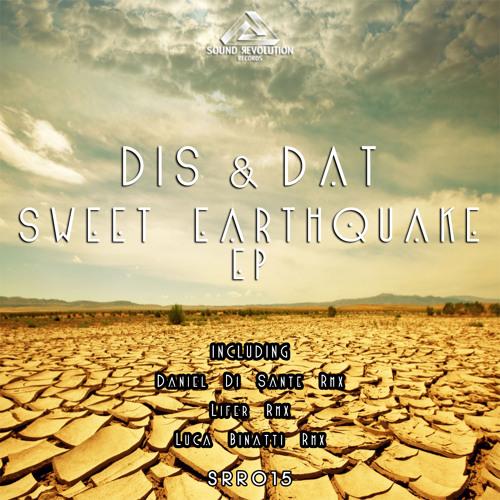 Dis&Dat - Sweet Earthquake (Original Mix) Preview