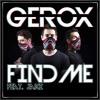 Gerox Feat. Jake - Find Me [Complete Radio Edit] (51 Chart/Maxima FM)