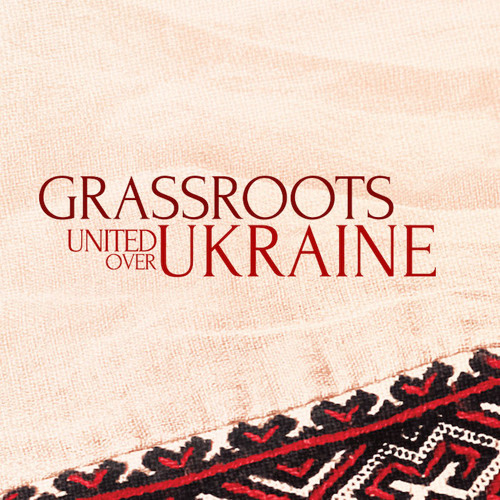 Grassroots: United Over Ukraine - CD1 Preview