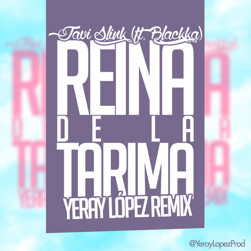 Javi Slink feat. Blackka - Reina de la Tarima (Yeray López Remix)