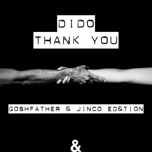 Dido - Thank You (Goshfather & Jinco Ed&tion)
