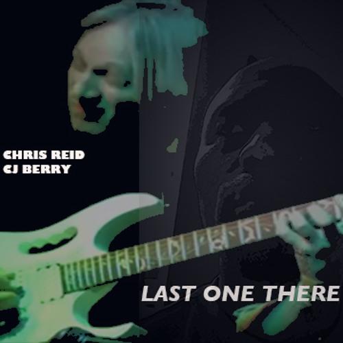 LAST ONE THERE - Chris Reid Ft. CJ Berry