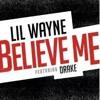 Lil Wayne Believe Me