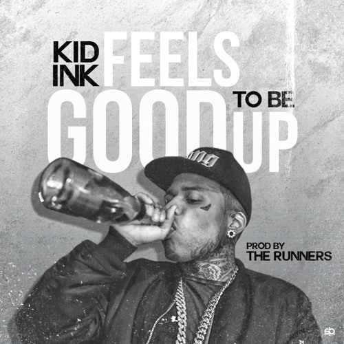 Kid Ink - Feels Good To Be Up (Prod By The Runners)