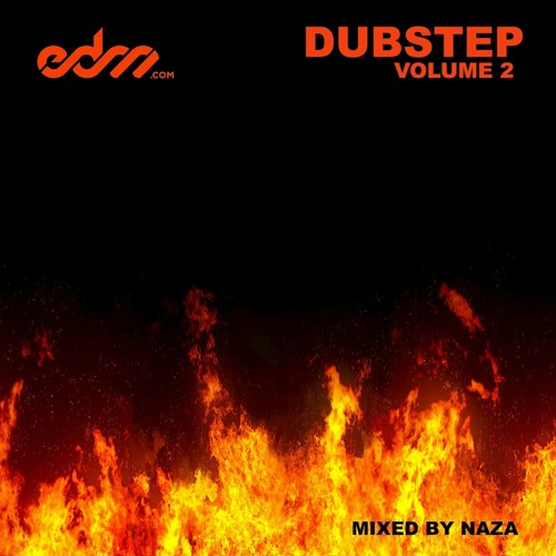 EDM.com Dubstep Volume 2 Mixed by NAZA
