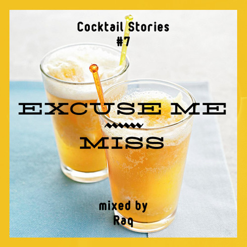 EXCUSE ME MISS mixed by Raq