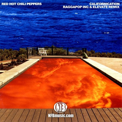Red Hot Chili Peppers - Californication (Raggapop Inc & Elevate Remix) SEE DESCRIPTION!