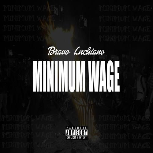 Bravo Luchiano - Minimum Wage