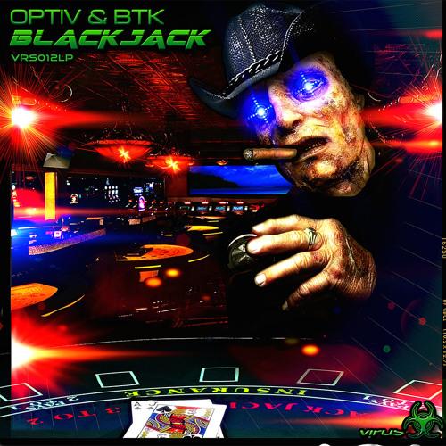 Optiv & BTK - Blackjack feat. Rymetyme [ Virus Recordings ]