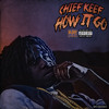 CHIEF KEEF - How It Go (Prod. @ShakirSooBased)
