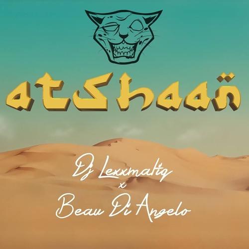 Atshaan by DJ Lexxmatiq ✖ Beau Di Angelo