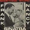Something Stupid - Alex D. & Artbreaking (F. & N. Sinatra)