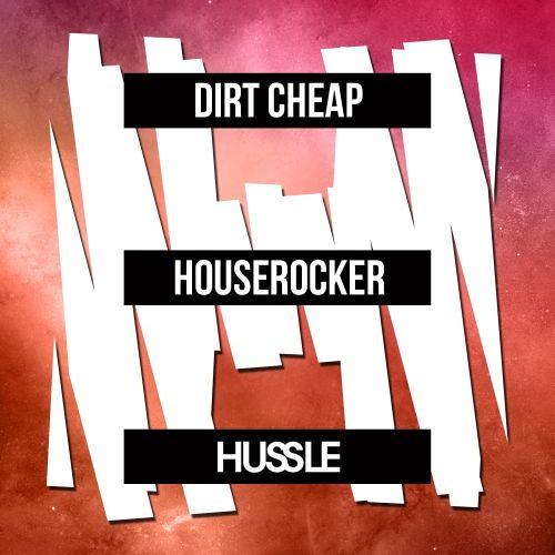 Dirt Cheap - Houserocker (Original Mix) (Out May 12)